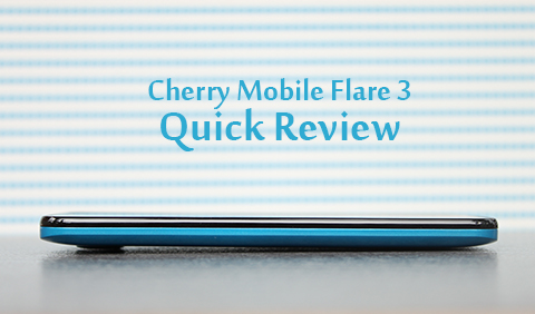 Cherry Mobile Flare 3 Quick Review