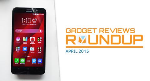 April Gadget Reviews Roundup 2015 - YugaTech | Philippines Tech News & Reviews